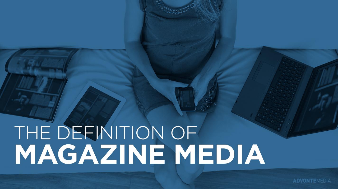 Magazine Media Defined